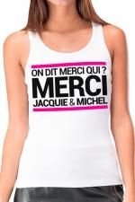 Débardeur J&M Femme n°2 - Débardeur femme, blanc, Jacquie et Michel, affichant le célèbre slogan:  On dit merci qui?  sur la poitrine.