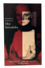 Mes hiérodules - Etranges confidences sexuelles d'une intellectuelle.